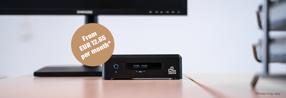 PrimeMini 5 as a Service! Rent instead of buying!